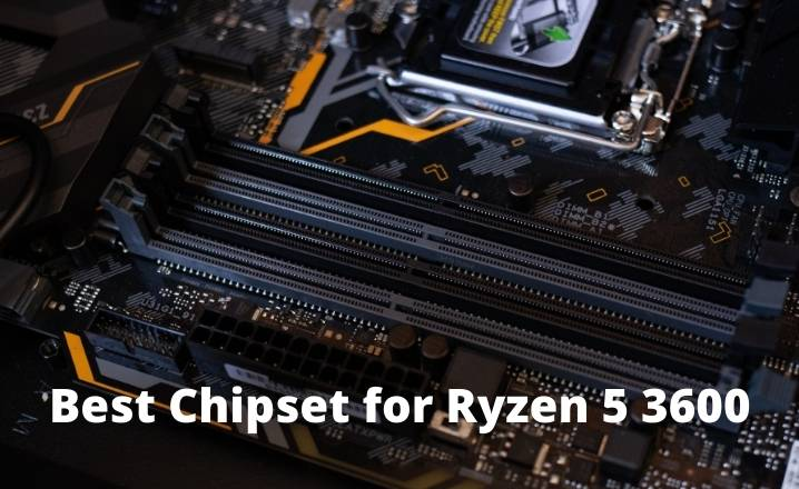 Best Chipset for Ryzen 5 3600