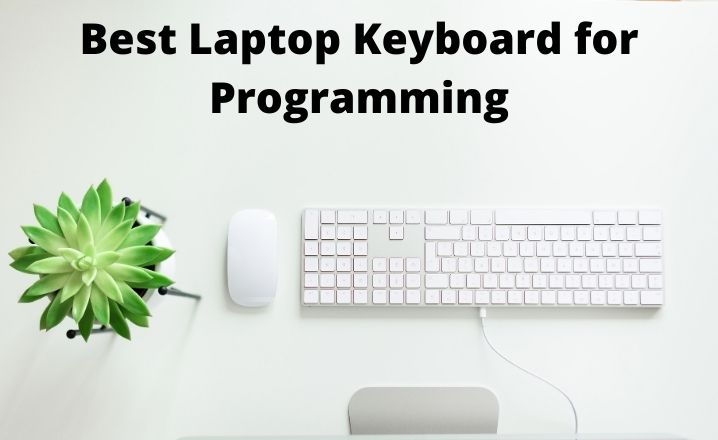 Best Laptop Keyboard for Programming